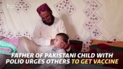 Father Of Pakistani Child With Polio Urges Others To Get Vaccine