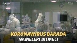 Koronawirus barada bilmeli ýagdaýlar