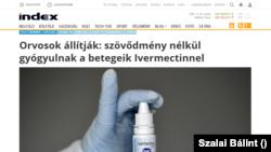 Az Index egyik cikke 2020. december elsején, melyben név nélkül nyilatkozó orvosok állítják, hogy az ivermectin nevű vegyület kiválóan gyógyítja a mostani járványt okozó SARS-CoV-2-t. Az ivermectint lovak féreghajtására használják.