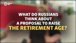 'I'm Against This': Russians Weigh In On Plan To Raise Retirement Age