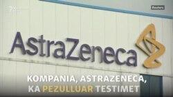 AstraZeneca pezullon testimet e vaksinës kundër COVID-19