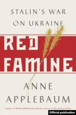 Книжка Енн Еплбаум «Червоний голод: війна Cталіна з Україною»