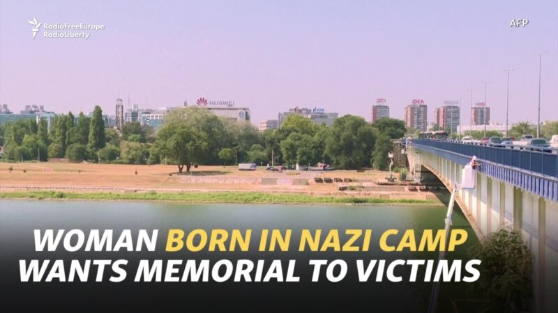Woman Born In A Nazi Camp Wants Belgrade Memorial To Victims