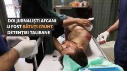 """""""Semne de tortură"""": doi jurnaliști afgani bătuți grav în detenție/arest de către talibani"""