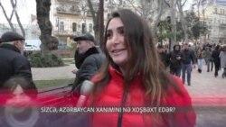 Sizcə, Azərbaycan xanımını nə xoşbəxt edər?