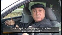 Sorğu: Yeni körpü və yol qovşaqları tıxaclara necə təsir göstərib?