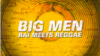 Big Men: Raï Meets Reggae