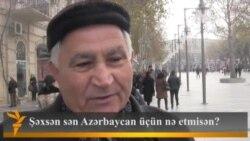 Sən Azərbaycan üçün nə etmisən?