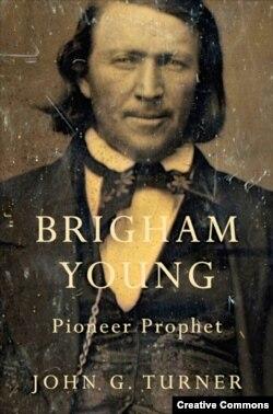 """Джон Тёрнер. """"Бригам Янг. Пионер и проповедник""""."""