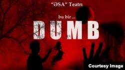 """ƏSA teatrının """"Dumb"""" tamaşasının posteri"""