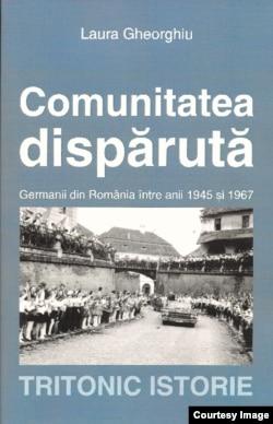 Laura Gheorghiu, Comunitatea dispărută. Germanii din România între anii 1945 şi 1967, Editura Tritonic, Bucureşti, 2015, 597 pp.