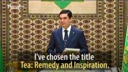 The Turkmen President's Book Of Tea