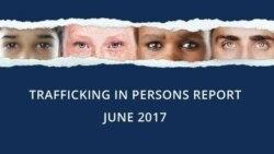 گزارش هانا کاویانی در مورد هفدهمین گزارش سالانه وزارت خارجه آمریکا درباره قاچاق انسان