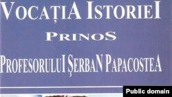 Oameni, destine, istorie: Șerban Papacostea (1928-2018)
