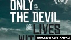 Шведский фильм «Только дьявол живёт без надежды» об узбекской правозащитнице Дилобар Эркинзода.