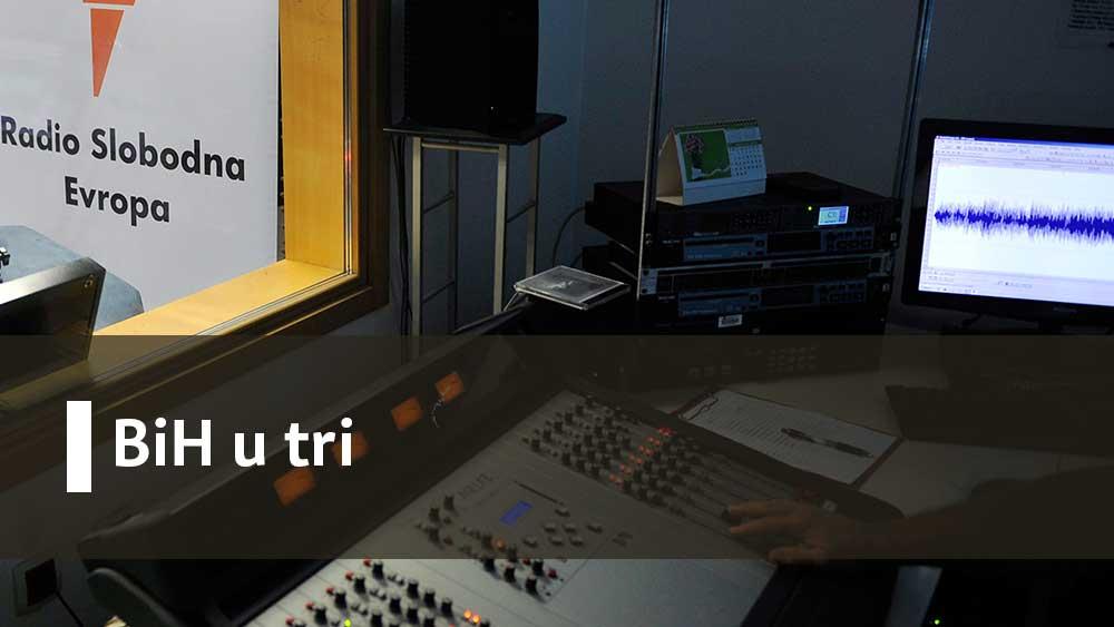 BiH u tri - Radio Slobodna Evropa / Radio Liberty