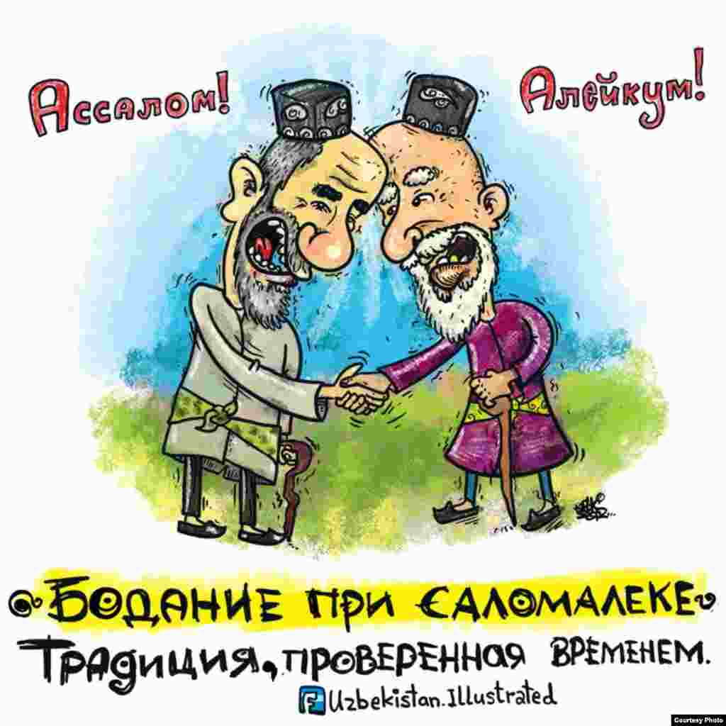 "Two elderly men greet each with a head-butt -- an increasingly common greeting between Uzbek youths -- above the caption: ""Head-butting while saying hello! It's a time-tested tradition."""