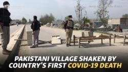 Pakistani Village Shaken By Country's First COVID-19 Death