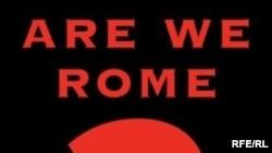 Каллен Мерфи. «Рим мы или не Рим? Падение империи и судьба Америки»
