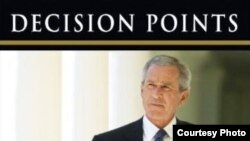 """""""Decision Points"""" recounts the circumstances of 14 key decisions in Bush's presidency."""