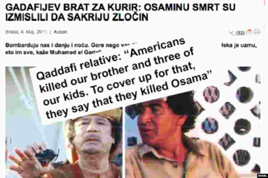 "In Serbia, the Belgrade-based ""Kurir"" paper turns to Muammar Qaddafi's cousin, Muhammad Qaddafi, for insight into bin Laden's death. Qaddafi is referring to a NATO air strike late on April 30 that reportedly killed the embattled Libyan leader's youngest son and three smaller grandchildren."