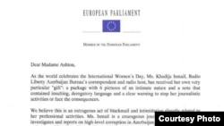 Еуропарламенттің бірнеше депутаты Хадиджа Исмайловаға байланысты Еуропа Одағының сыртқы істер жөніндегі өкілі Кэтрин Эштонға хат жазды. 2012 жылдың наурызы.