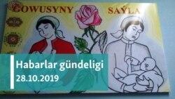 Habarlar gündeligi – 28-nji oktýabr, 2019 ý.