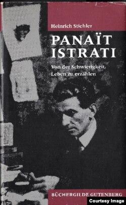 """Heinrich Stiehler, monografia """"Panait Istrati"""", 1990"""
