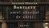 """Coperta volumului """"Omul obsedat de cărţi"""", de Allison Hoover Bartlett"""