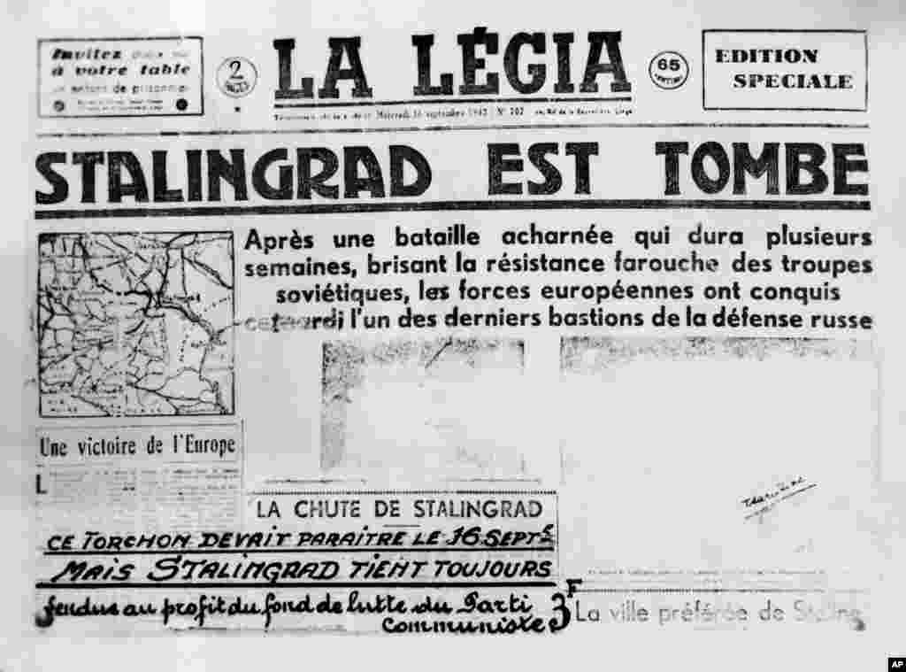 """Stalingrad Has Fallen"" blares a newspaper the Germans printed in advance in Belgium in 1942. But as underground agents who confiscated the newspapers wrote in the lower left corner: ""Mais Stalingrad Tient Toujours (But Stalingrad Stands Eternally)."""