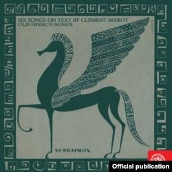 Cele șapte cîntece pe versurile lui Clement Marot în interpretarea sopranei Iolanda Mărculescu, înregistrare Supraphon