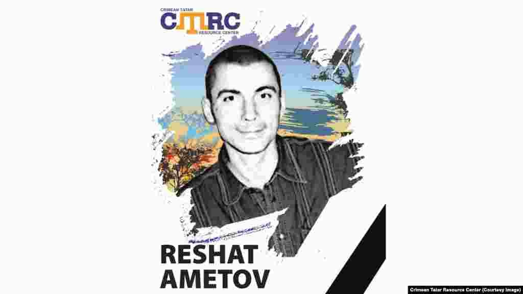 Reshat Ametov, Crimean Tatar activist On March 3, 2014, he was kidnapped by people in camouflage in front of the Crimean Council of Ministers building in the center of Simferopol as he stood in a one-man protest against Russia's annexation of Crimea. His body, with signs of torture, was later recovered near the village of Zemlyanichne in the Bilohirsk Region. He was 39 at the time of his disappearance.