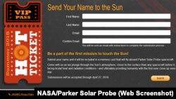 «Відправте своє ім'я на Сонце! Станьте частиною першої місії, що доторкнеться до Сонця! Надішліть своє ім'я, і воно буде включено в карту пам'яті, яка буде летіти на борту космічного апарата Parker Solar Probe»