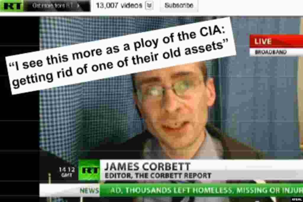 "In the immediate aftermath of the event, Russia Today hands James Corbett the floor. According to his website, Corbett covers ""breaking news and important issues from 9/11 Truth and false flag terror to the Big Brother police state, eugenics, geopolitics, the central banking fraud and more."""