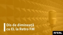 Dis de dimineață cu EL la Retro FM