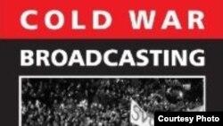 Сборник ''Радиовещание времен холодной войны – влияние на СССР и Восточную Европу''