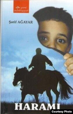 """Şərif Ağayarın 2011-ci ildə çıxmış """"Haramı"""" romanı."""