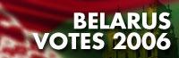 BELARUS VOTES 2006