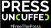 """Press Uncuffed"" Calls For Awareness About Imprisoned Journalists"