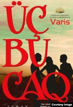 """Azərbaycan bestselleri Varisin """"Üçbucaq"""" kitabı."""
