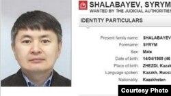 Сырым Шалабаев, родственник бывшего банкира и оппозиционного политика Мухтара Аблязова. Ориентировка Интерпола.