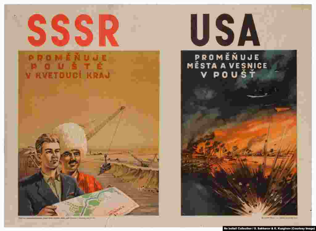 "A Czechoslovak poster from the early 1950s reads: ""The U.S.S.R. turns deserts into blossoming land. The U.S.A. turns cities and villages into deserts."""
