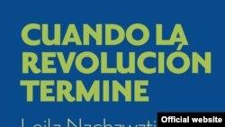 زمانی که انقلاب به پایان میرسد، کتاب جدید لیلا نخچوانی