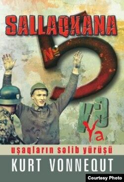 Vonnegut-un müharibə dəhşətləri haqda bəhs edən romanı Azərbaycan dilində