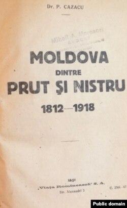 P. Cazacu, Moldova dintre Prut și Nistru, 1812-1918