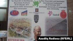 Bakıda keçirilən «Thor Heyerdahl və Azərbaycan» adlı konfrans