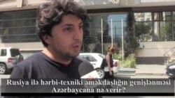 Rusiya ilə hərbi-texniki əməkdaşlığın genişlənməsi Azərbaycana nə verir?