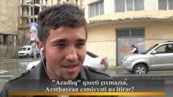 """""""Azadlıq"""" qəzeti çıxmazsa, Azərbaycan cəmiyyəti nə itirər?"""