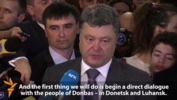 Poroshenko Pledges Direct Dialogue With Ukraine's East