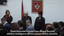Alleged Russian Agents Among 14 Convicted For Montenegro Coup Plot